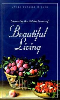 Discovering the Hidden Essence of Beautiful Living
