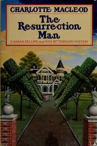 The Resurrection Man (A Sarah Kelling and Max Bittersohn Mystery)