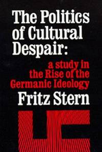 image of The Politics of Cultural Despair: A Study in the Rise of Germanic Ideology