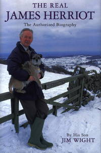 The Real James Herriot; The Authorized Biography by Wight, Jim - 1999