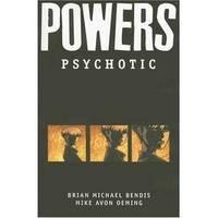 Powers, Vol. 9: Psychotic (v. 9)