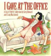 I Gave At The Office (A Sally Forth Collection)
