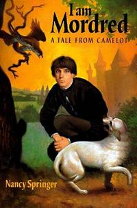 I AM MORDRED : A TALE FROM CAMELOT (SIGNED)