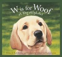 W Is for Woof: A Dog Alphabet (Sleeping Bear Alphabets: Animal)