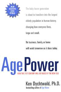 image of Age Power: How the 21st Century Will Be Ruled by the New Old