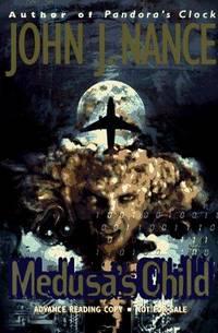 MEDUSA'S CHILD by  John J Nance - Hardcover - 1997 - from Folded Corner Books (SKU: 015406)