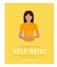 LITTLE BOOK OF SELF CARE: Self-Reiki--Tune In To Your Life Force To Achieve Harmony & Balance (H)