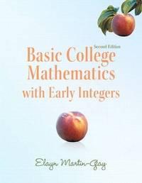 Basic College Mathematics with Early Integers (2nd Edition) (Martin-Gay Developmental Math Series)