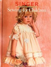Sewing For Children - Singer Sewing Reference Library