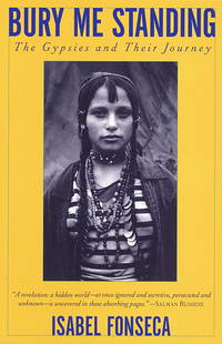 Bury Me Standing: The Gypsies and Their Journey by  Isabel Fonseca - Paperback - Reprint - 1996-10-29 - from Blind Pig Books (SKU: AUGUST-16-THRIFT-53358-J)