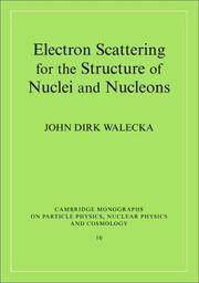 Electron Scattering for Nuclear and Nucleon Structure (Cambridge Monographs on Particle Physics,...