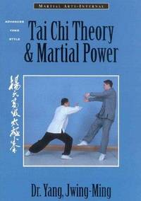 TAI CHI THEORY & MARTIAL POWER : Advanced Yang Style Tai Chi