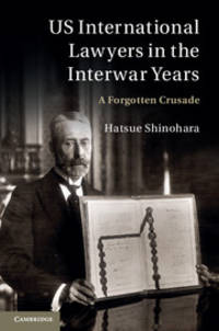 US International Lawyers in the Interwar Years by  Hatsue Shinohara - Hardcover - 2012-10-22 - from Cronus Books, LLC. (SKU: SKU1026681)