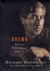 Brown: The Last Discovery of America by  Richard Rodriguez - Signed First Edition - from MostlySignedBooks and Biblio.com