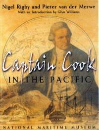 Captain Cook in the Pacific by  Nigel Rigby - Paperback - Dec 19, 2003 - from Arcana Books and Biblio.com