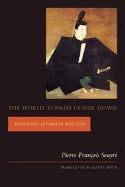 The World Turned Upside Down:  Medieval Japanese Society