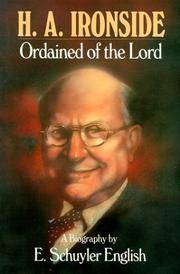 H.A. Ironside: Ordained of the Lord