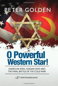 O Powerful Western Star! American Jews, Russian Jews and the Final Battle of the Cold War