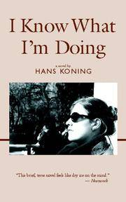 I Know What I'm Doing (Hans Koning Reprint Series)