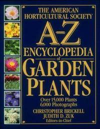 The American Horticultural Society A - Z Encyclopedia of Garden Plants
