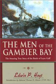 The Men Of the Gambier Bay - the Amazing True Story Of the Battle Of Leyte Gulf