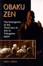 Obaku Zen The Emergence of the Third Sect of Zen in Tokugawa Japan