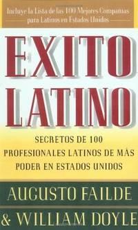 Exito Latino : Consejos de los Ejecutivos Latinos de Mas Suceso en los Estados Unidos
