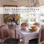 San Francisco Style: Design, Decor, and Architecture