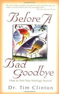 Before A Bad Goodbye  How to Turn Your Marriage Around