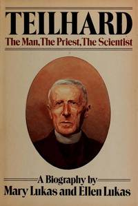Teilhard: The Man, The Priest, The Scientist: A Biography.