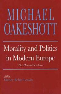 Morality and Politics in Modern Europe: The Harvard Lectures