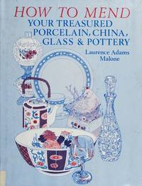 How to Mend Your Treasured Porcelain, China, Glass, & Pottery