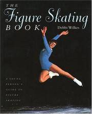 The Figure Skating Book  A Young Persons' Guide to Figure Skating