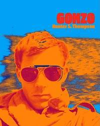 Gonzo By Hunter S Thompson