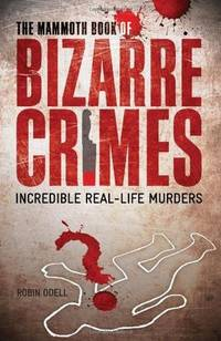 image of The Mammoth Book of Bizarre Crimes