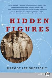 Hidden Figures: The American Dream and the Untold Story of the Black Women Mathematicians Who Helped Win the Space Race by  Margot Lee Shetterly - Paperback - 2016 - from Vikram Jain Books (SKU: 189473BV)
