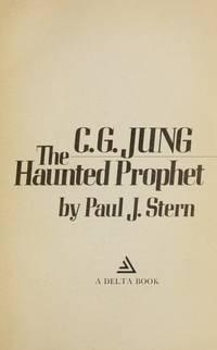 C. G. Jung: The Haunted Prophet