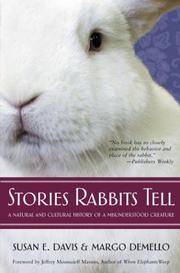 STORIES RABBITS TELL A Natural and Cultural History of a Misunderstood  Creature