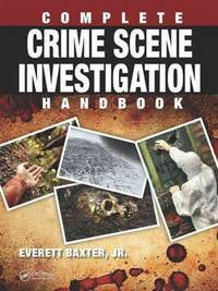 Complete Cirme Scene Investigation Handbook (Hb 2015) by Baxter M - Hardcover - from Students Textbooks and Biblio.com