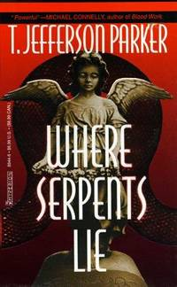 Where Serpents Lie by  T. Jefferson Parker - Paperback - 1999 - from That Used Bookstore and Biblio.com