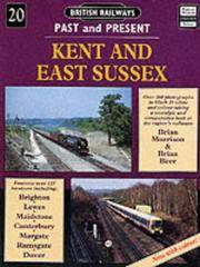 image of BRITISH RAILWAYS PAST and PRESENT No.20 - KENT & EAST SUSSEX