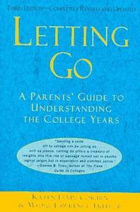 Letting Go: A Parents' Guide to Understanding the College Years.
