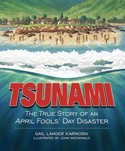 TSUNAMI: The True Story of an April Fools' Day Disaster (Darby Creek Publishing) Karwoski,...