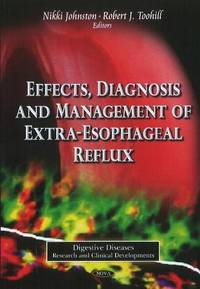 Effects, Diagnosis & Management of Extra-Esophageal Reflux (Digestive Diseases-Research and...