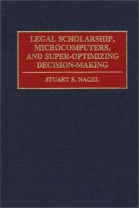 Legal Scholarship, Microcomputers and Super-optimizing Decision-making