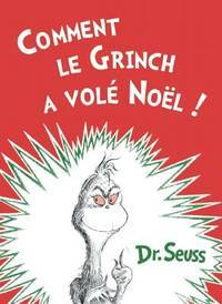 image of Comment le Grinch a vole Noel: The French Edition of How the Grinch Stole Christmas!