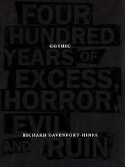 Gothic: Four Hundred Years of Excess, Horror, Evil and Ruin by  Richard Davenport-Hines - First. - 1999 - from wmburgettbooks & collectibles (SKU: 030521)
