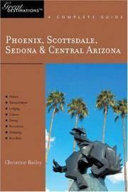 Phoenix, Scottsdale, Sedona & Central Arizona: Great Destinations: A Complete Guide