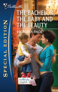 The Bachelor, the Baby and the Beauty ( Silhouette Special Edition #2)