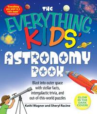 The Everything Kids' Astronomy Book: Blast Into Outer Space with Stell